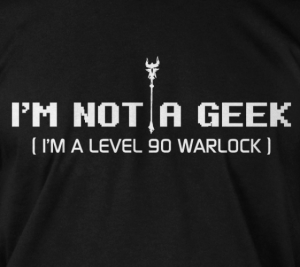 i_m_not_a_geek_i_m_a_level_90_warlock_warcraft_dota_t_tee_shirt_tshirts_thumb